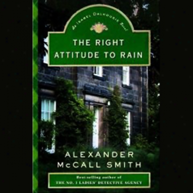 The Right Attitude To Rain: AnI sabel Dalhousie Novel (unabridged)
