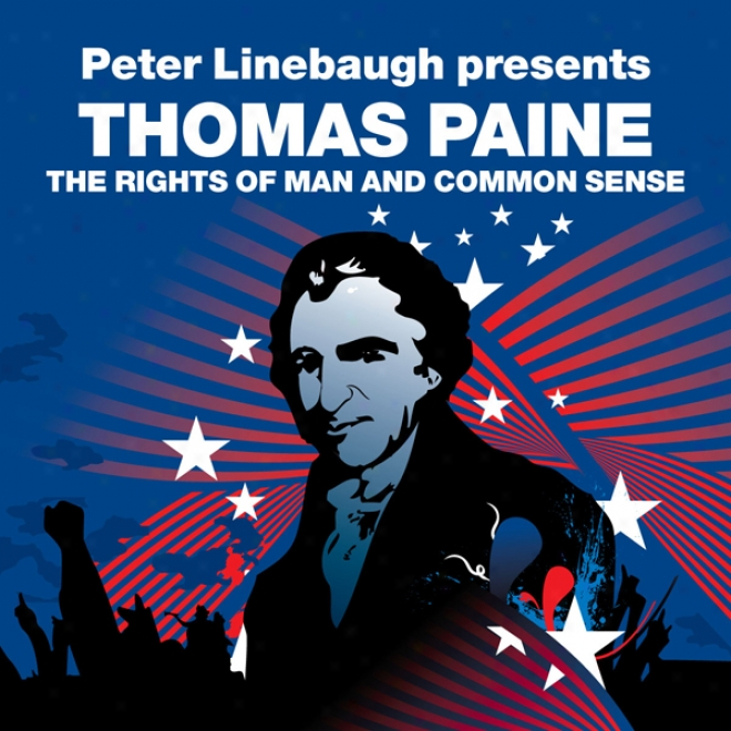 The Rights Of Man And Common Discernment (revolutions Series): Peter Linebaugh Presents Thomas Paine (unabridged)