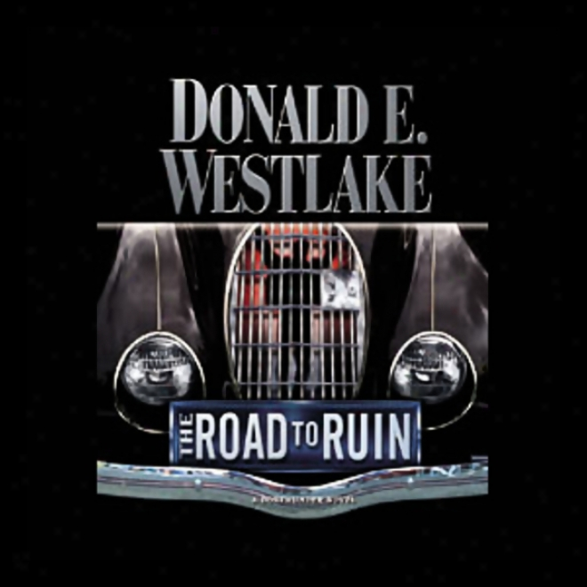 The Road To Ruin (unabridged)