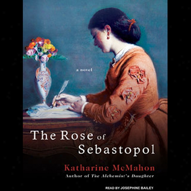 The Rose Of Sebastopol: A Novel (unabriidged)