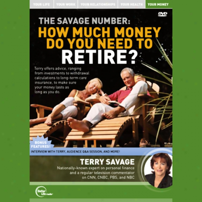 The Savage Number: How Much Money Do You Need To Retire? (luve)