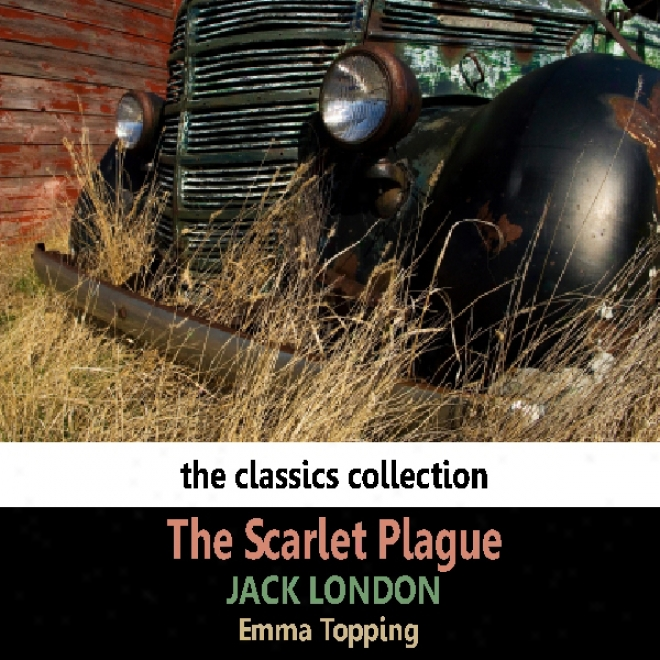 The Scarlet Plague (unabridged)