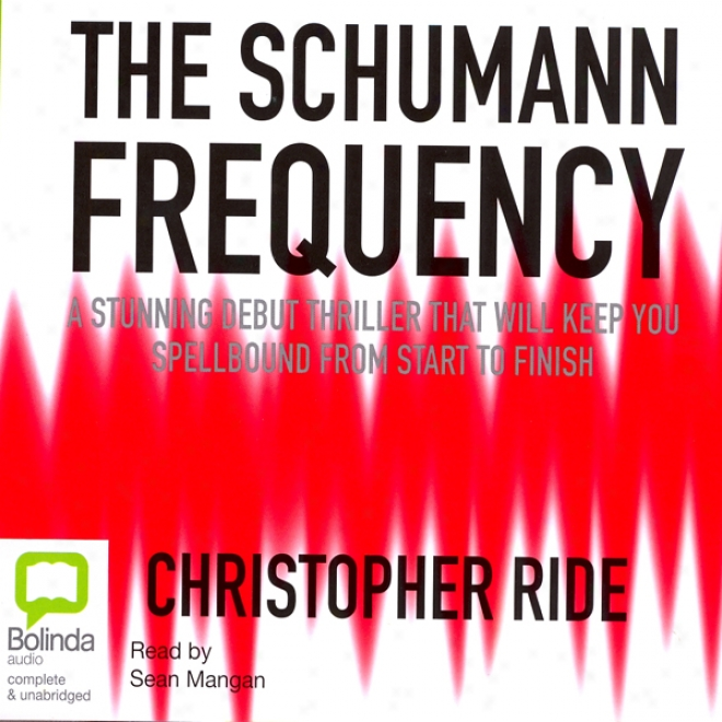 The Schumann Frequency (unabridged)