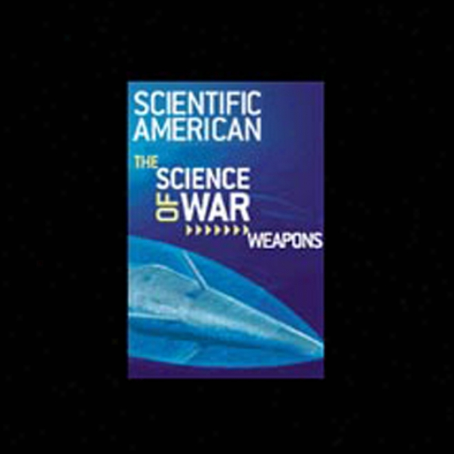 The System of knowledge Of War: Weapons, A Scientificameriican.com Speecial Online Issue (unabridged)