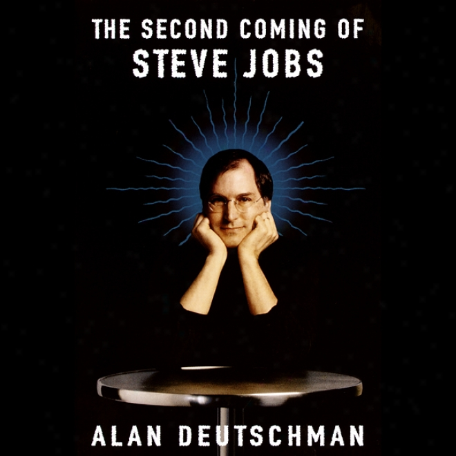 The Second Coming Of Steve Jobs (unabridged)