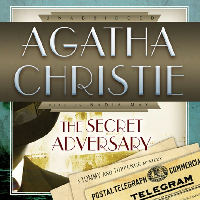 The Secret Adversary: A Tommy And Tuppence Mystery (unabridged)