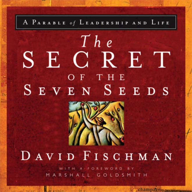 The Secret Of The Seven Seeds (unabridged)