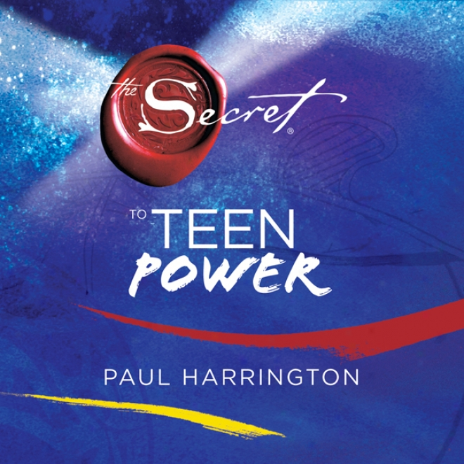 The Secret To Teen Power (unabridged)
