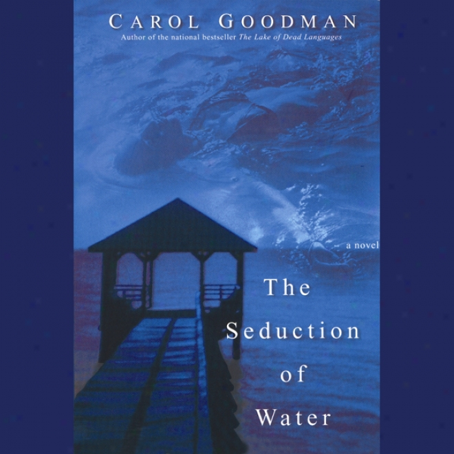 The Seduction Of Water (unabridged)