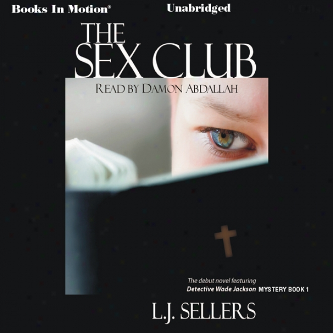 The S3x Club: Wade Jackson Series, Main division 1 (unabridged)