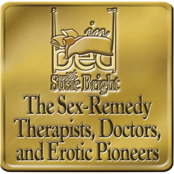 The Sex Remedy: The Experts Who Solve Se Problems
