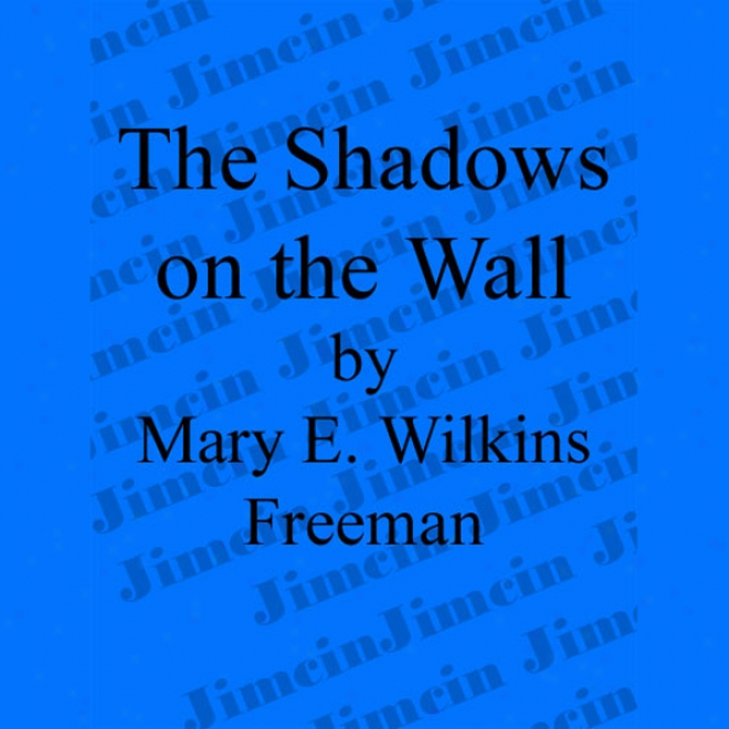 The Shadows On The Wall (unabridged)