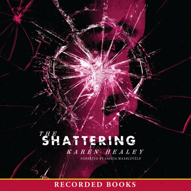 The Shattering (unabridged)