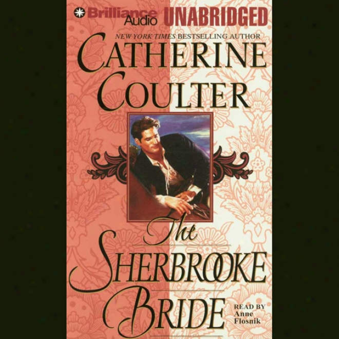 The Sherbrooke Btide: Bride Series, Book 1 (unabridged)
