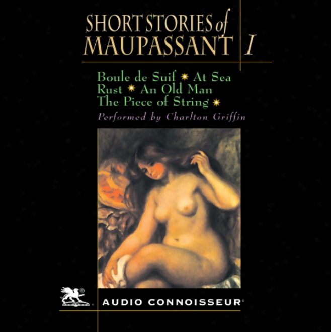 The Short Stories Of Guy De Maupasswnt, Volume 1 (unabridged)