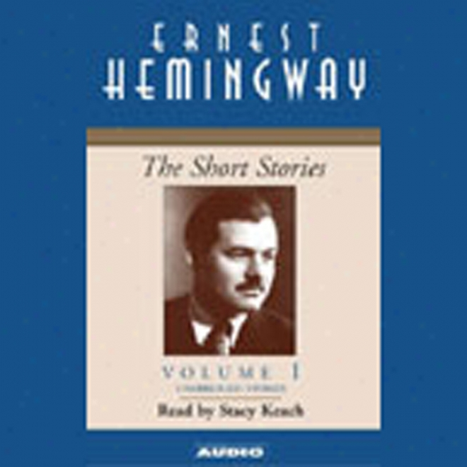 The Short Stories, Volume I (unabridged)
