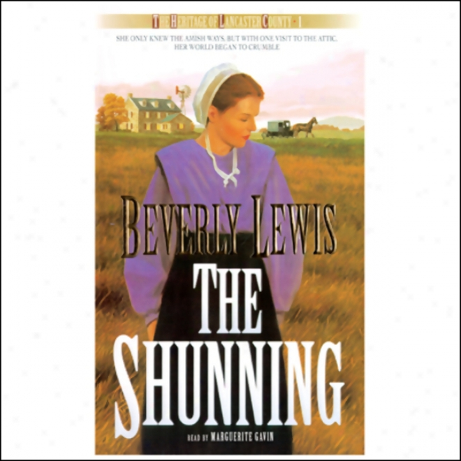 The Shunning: The Heritage Of Lancaster County, Book 1 (unabridged)