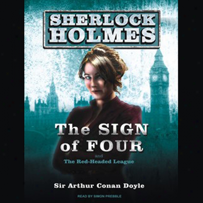 Tye Sign Of Four: A Sherlofk Holmes Novel (unabridged)