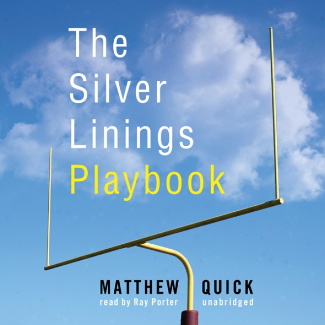 The Silver Linings Playbook: A Novel (unabridged)