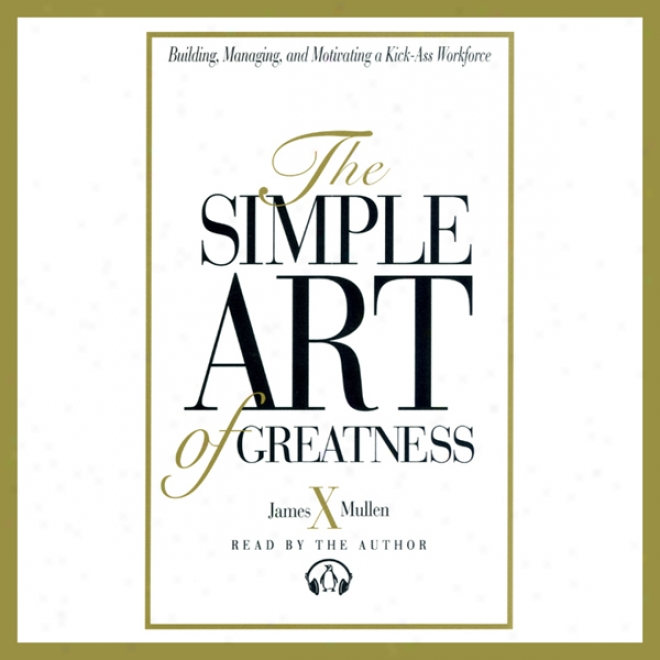 Thd Simple Art Of Greatness