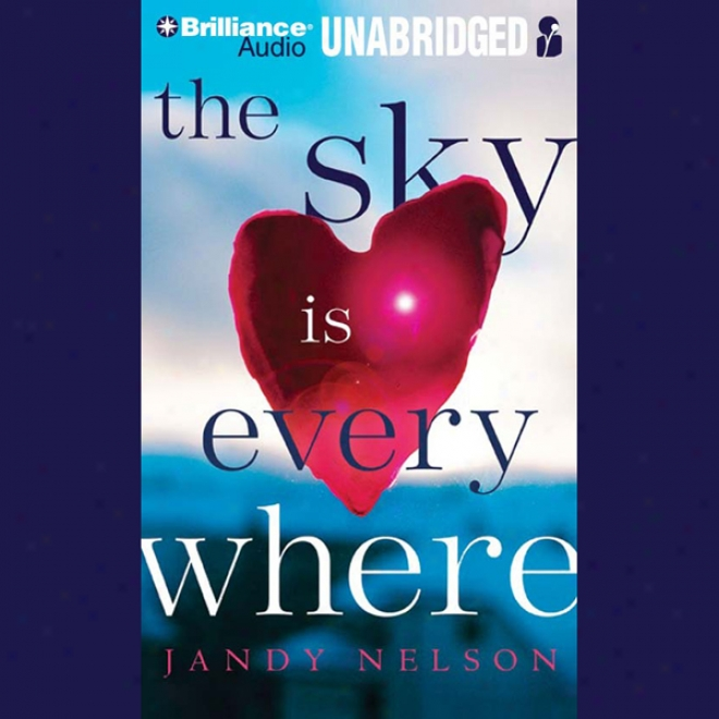 The Sky Is Everywhere (unabridged)