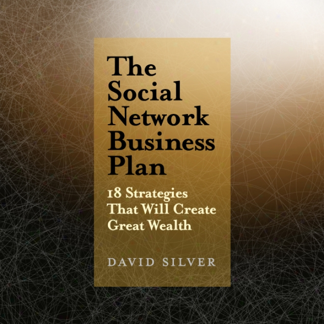 The Sovial Network Concern Plan: 18 Strategies That Will Create Great Wealth (unabridged)