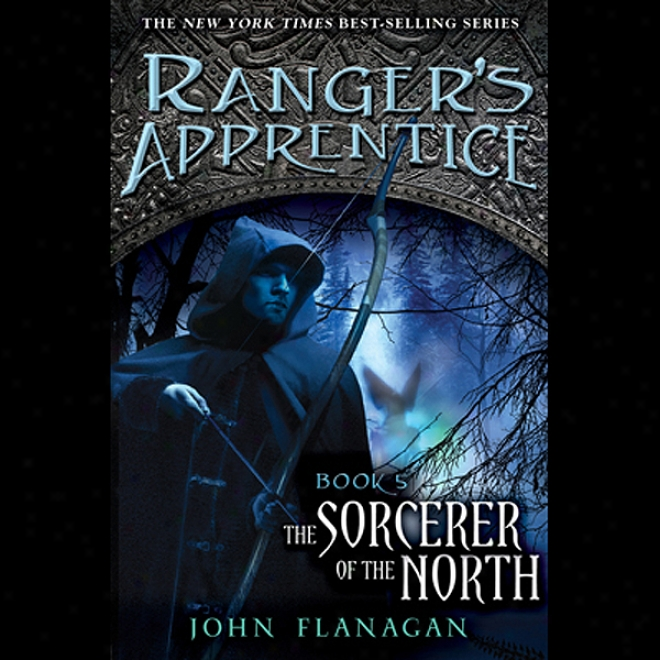 The Sorcerer Of The North: Ranger's Apprentice, Book 5 (unabridged)