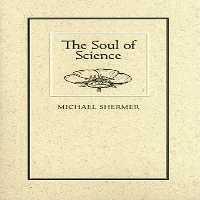 The Soul Of Science (unabridged)