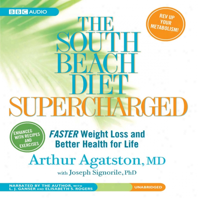 The South Beach Diet Supercharged: Faster Weight Loss And Better Health For Life (unabridged)