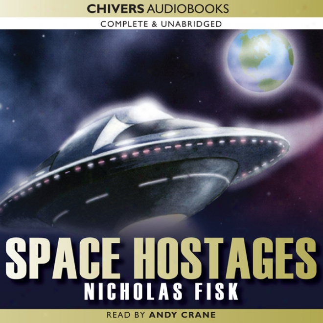 The Space Hostages (unabridged)