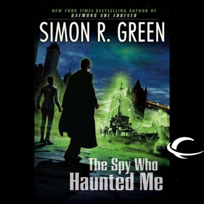 The Spy Who Haunted Me: Secret Histories, Book 3 (unabridged)