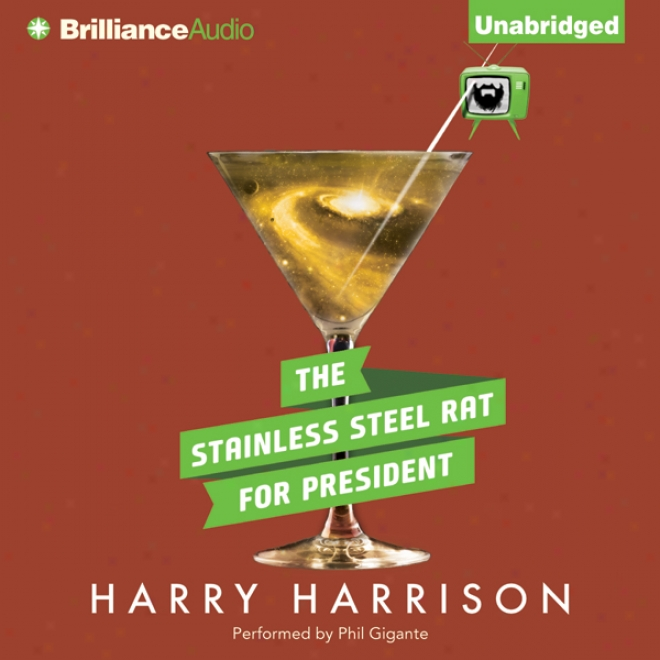 The Stainless Steel Rat For President: Stainless Steel Rat, Book 5 (unabridged)