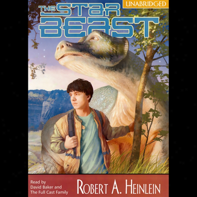 The Star Beast (unabridged)