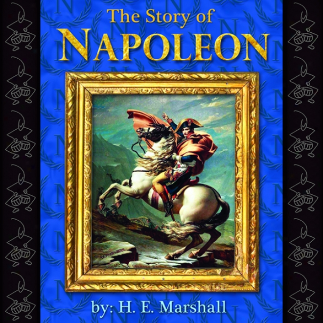 The Story Of Napoleon (unabridged)