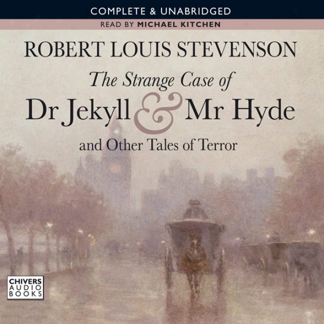 The Strange Case Of Dr Jekyol And Mr Hyde And Other Tales Of Terror (unabridged)