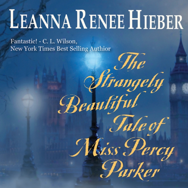 The Strangely Beautiful Tale Of Miss Percy Parker (unabridged)