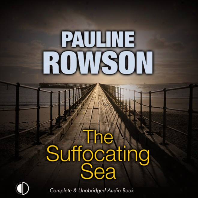 The Suffocating Sea: An Andy Horton Mystery (unabridged)