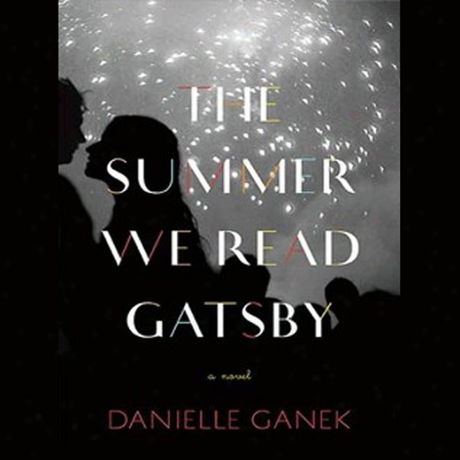 The Summer We Read Gats6y: A Novel (unabridged)
