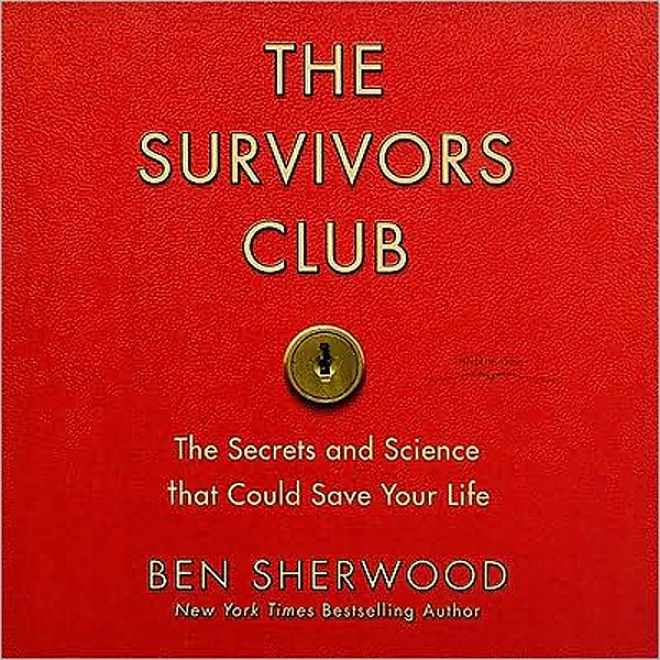 The Survivors Club: The Secrets And Science That Could Preserve Your Life (unabridged)