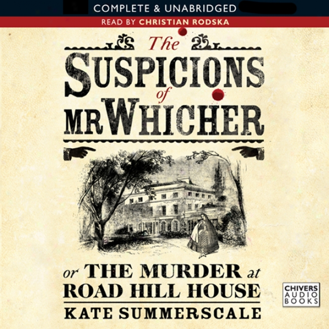 The Suspicions Of Mr Whicher (unabridged)