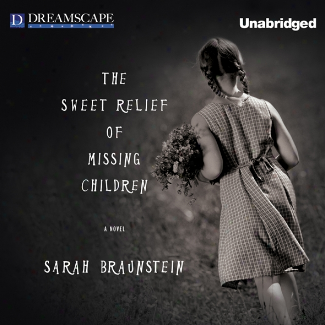 The Sweet Relief Of Missing Children (unabridged)