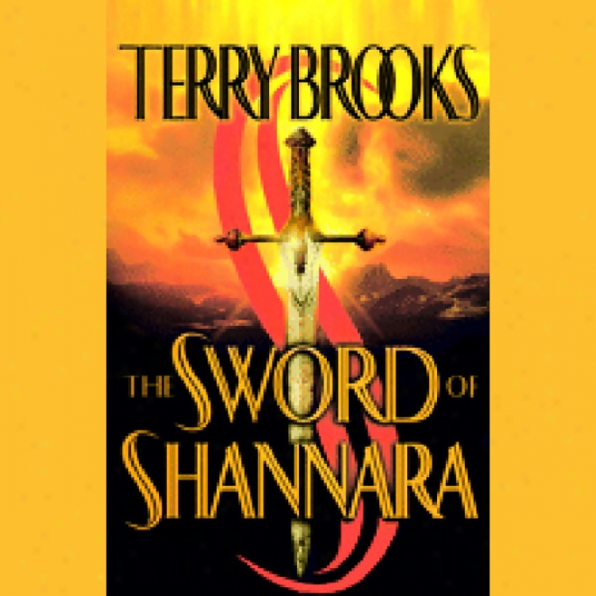 The Sword Of Shannara: The Shannara Series, Book 1 (unabridged)