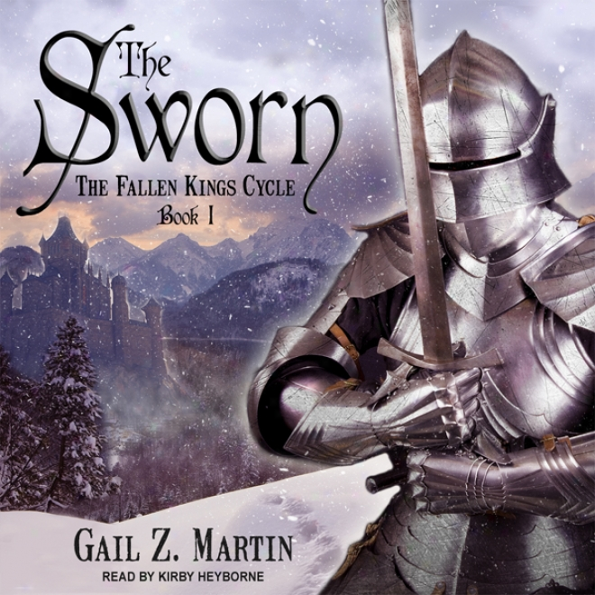 The Sworn: The Fallen Kings Cycle, Book 1 (unabridged)
