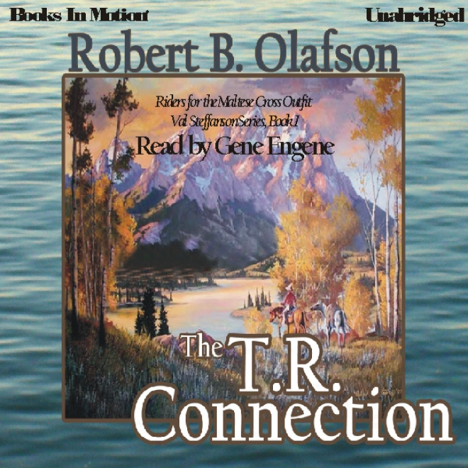 The T. R. Connection: Val Steffanson Series, Book 1 (unabridged)