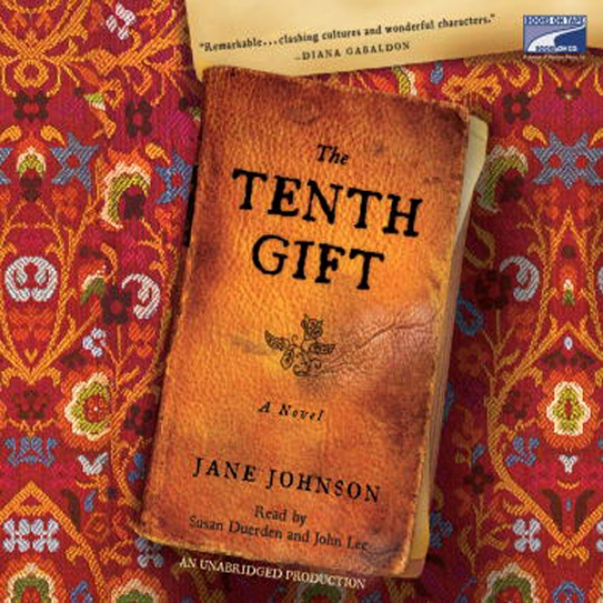 The Tenth Gift: A Novel (unabridged)