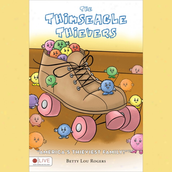 The Thimseagle Thievers: America's Thieviest Family (unabridged)