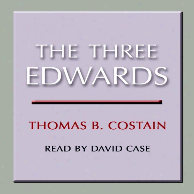 The Three Edwards (unabridged)