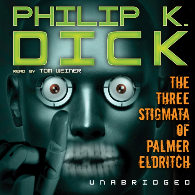 The Three Stigmata Of Palmer Eldritch (unabridged)