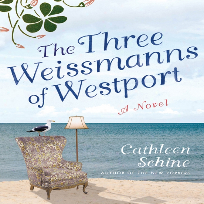 The Three Weissmanns Of Westport (unabridged)