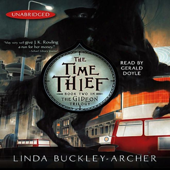 The Time Thief: Book Pair In The Gideon Trilogy (unabridged)